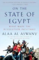 al-Aswání, Alá: On the State of Egypt. What Made the Revolution Inevitable