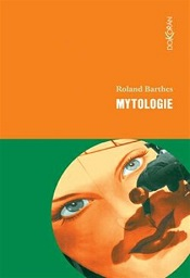 Barthes, Roland: Mytologie
