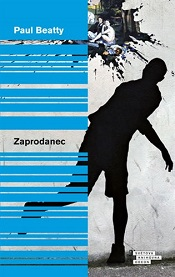 Beatty, Paul: Zaprodanec