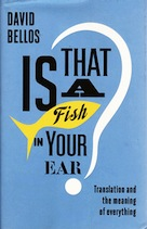 Bellos, David: Is That a Fish in Your Ear?