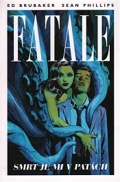 Brubaker, Ed; Phillips, Sean: Fatale