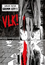 Ćwiek, Jakub: Grimm City 1: Vlk!