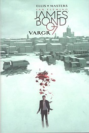 Ellis, Warren; Masters, Jason: James Bond – Vargr