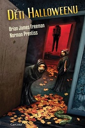 Freeman, Brian James; Prentiss, Norman: Děti Halloweenu