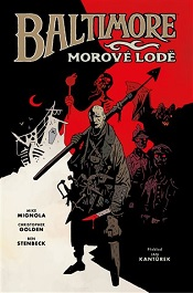 Golden, Christopher; Mignola, Mike; Stenbeck, Ben: Baltimore: Morové lodě