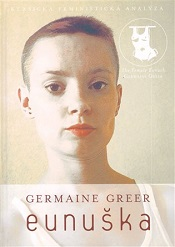 Greer, Germaine: Eunuška