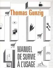 Gunzig, Thomas: Manuel de survie à l'usage des incapables