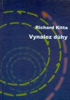 Kitta, Richard: Vynález dúhy