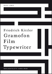 Kittler, Friedrich: Gramofon, film, typewriter