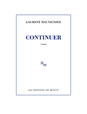 Mauvignier, Laurent: Continuer