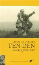 Overath, Angelika: Ten den