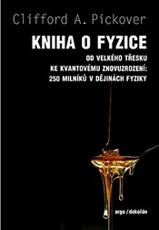 Pickover, Clifford A.: Kniha o fyzice