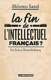 Sand, Shlomo: La fin de l'intellectuel français ?