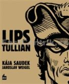 Saudek, Kája; Weigel, Jaroslav: Lips Tullian (in LN)