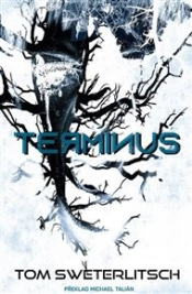 Sweterlitch, Tom: Terminus
