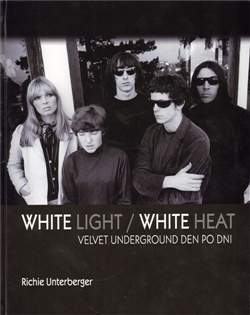 Unterberger, Richie: White Light/White Heat