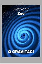 Zee, Anthony: O gravitaci